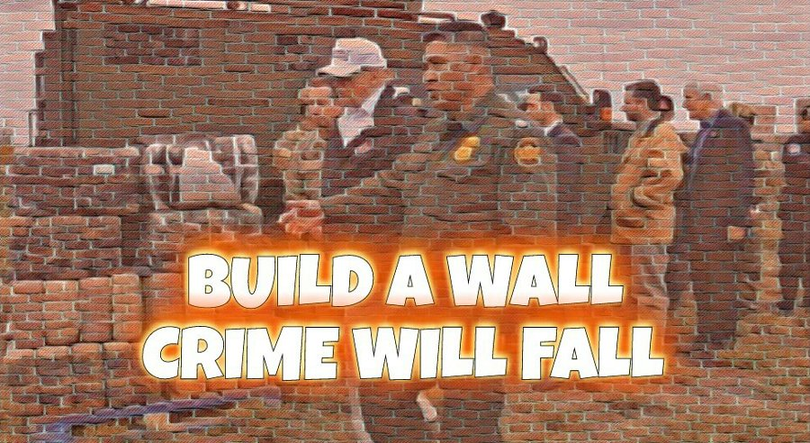 build a wall crime will fall