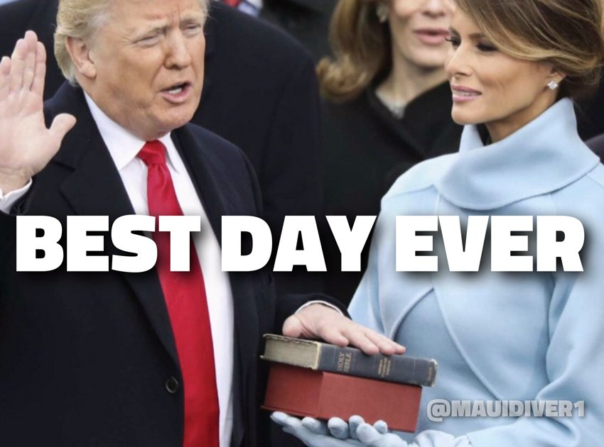 best day ever Trump inauguration