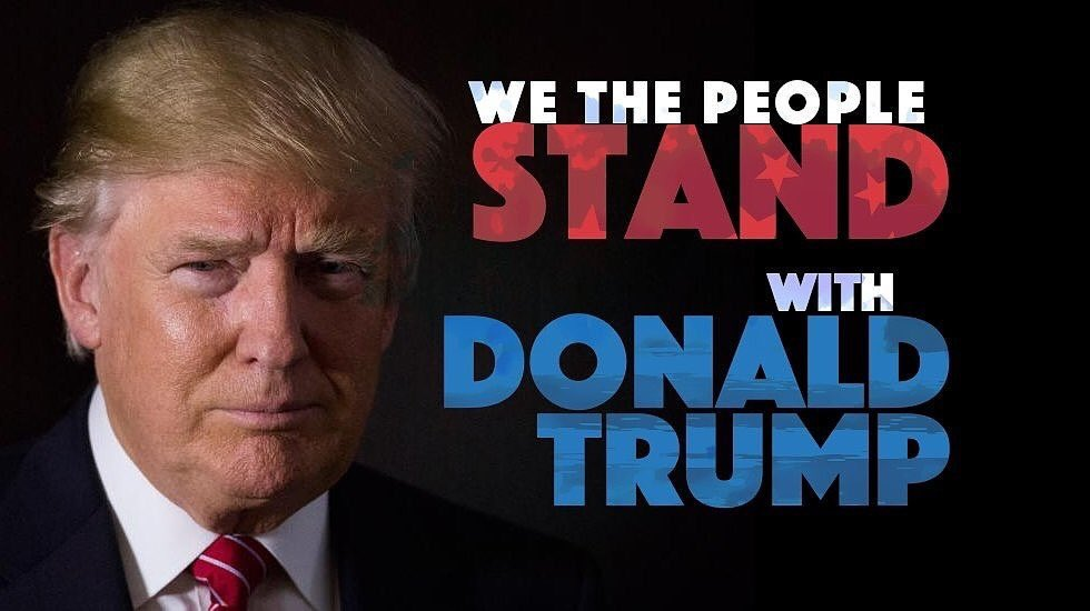 We The People stand with President Trump